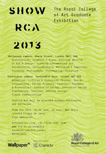 RCA Degree Show June17th - June30th 2013