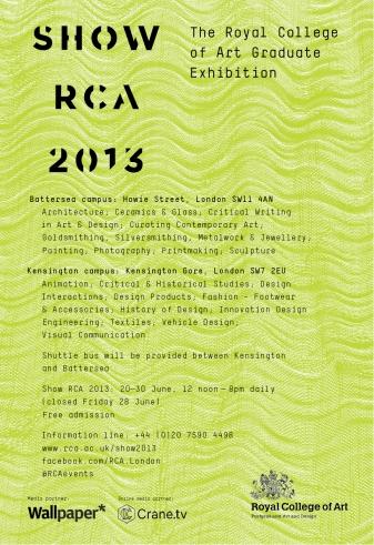 RCA Degree Show June17th - June30th 2013